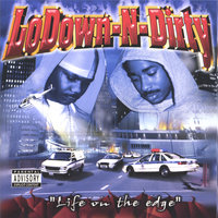 Life on The Edge — Lodown-N-Dirty