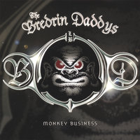 Monkey Business — The Bredrin Daddys