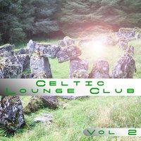 Celtic Lounge Club, Volume 2 — Kelly O'Brian
