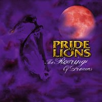 The Roaring of Dreams — Pride Of Lions