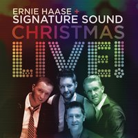 Christmas LIVE! — Ernie Haase & Signature Sound, Signature Sound, Ernie Haase, Ernie Haase and Signature Sound