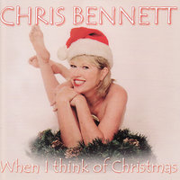 When I Think of Christmas — Chris Bennett