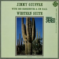 Western Suite — Jim Hall, Jimmy Giuffre, Bob Brookmeyer