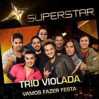 Vamos Fazer Festa (Superstar) - Single — Trio Violada