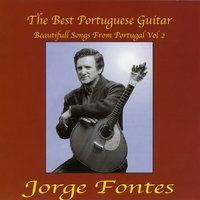 The Best Portuguese Guitar - Beautifull Songs From Portugal Vol. 2 — Jorge Fontes