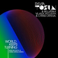 World Keeps Turning — Sylvia Tosun & Bellatrax