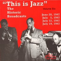 """This Is Jazz"" The Historic Broadcasts, Vol. 6 — сборник"