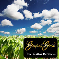 Gospel Gold: The Gatlin Brothers — The Gatlin Brothers