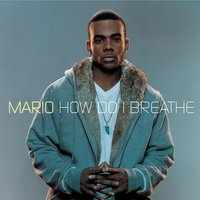 How Do I Breathe — Mario