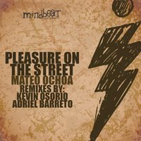 Pleasure On the Street — Mateo Ochoa