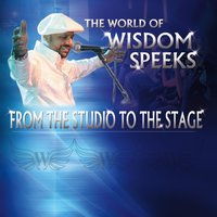 The World of Wisdom Speeks: From the Studio to the Stage — Wisdom Speeks