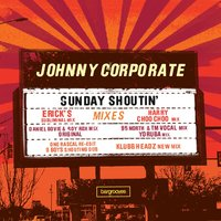 Sunday Shoutin' — Johnny Corporate