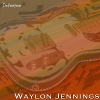 Definitive — Waylon Jennings