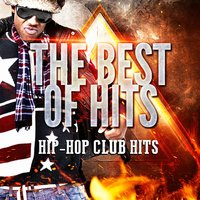 Hip-Hop Club Hits — Top 40 Hip-Hop Hits