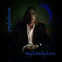 My-Lonely-Luna — Psyladream
