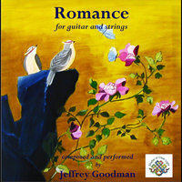 Romance for Guitar and Strings — Jeffrey Goodman