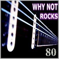 Rocks - 80 — Why Not