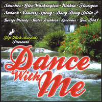 Dance With Me — Sanchez, Glen Washington, Flourgon, Georgie Melody, and Various Artists