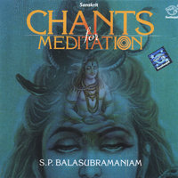 Chants for Meditation — S.P.Balasubramaniam