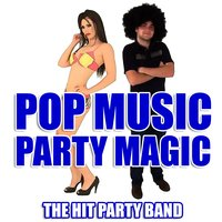 Pop Music Party Magic — The Hit Party Band