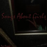 S.a.G.- Songs About Girls — Pace Brown