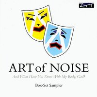 And What Have You Done With My Body, God? (Sampler) — Art Of Noise