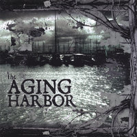 The Aging Harbor — The Aging Harbor