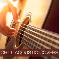 Chill Acoustic Covers — сборник