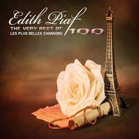 100 the Very Best of Edith Piaf: Les plus belles chansons — Edith Piaf