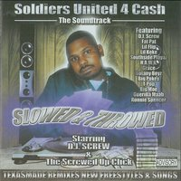 Soldiers United For Cash - Slowed & Throwed — DJ Screw
