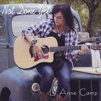 Not Done Yet — Lu Anne Camp