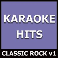 Karaoke Hits: Classic Rock, Vol. 1 — Original Backing Tracks