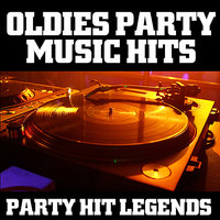 Oldies Party Music Hits — Party Hit Legends
