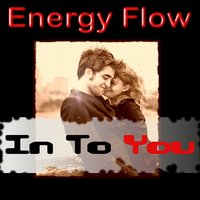 In to You — Energy Flow