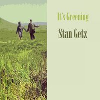 It's Greening — Stan Getz & Lionel Hampton