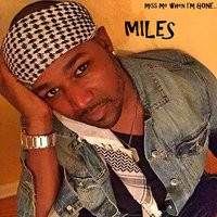 Miss Me When I'm Gone — Miles