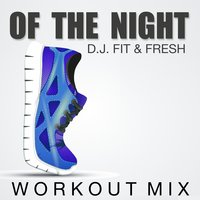 Of the Night — D.J. Fit & Fresh