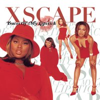 Traces Of My Lipstick — Xscape