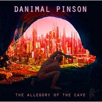 The Allegory of the Cave — Danimal Pinson