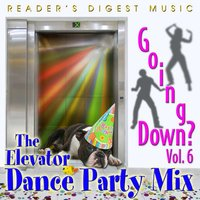 Going Down?  Vol. 6: The Elevator Dance Party Mix — сборник