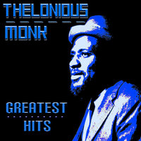 Thelonious Monk Greatest Hits — Thelonious Monk