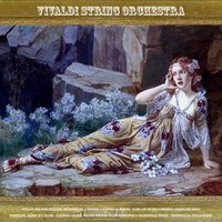 Vivaldi: The Four Seasons, Violin Concertos & Concerto Alla Rustica - Bach: Air On the G String & Adagio for Oboe - Pachelbel: Canon in D Major - Albinoni: Adagio - Walter Rinaldi: Piano Concertos & Orchestral Works - Frescobaldi: Organ Works — Vivaldi String Orchestra, Julius Frederick Rinaldi, Walter Rinaldi & Alessandro Paride Costantini