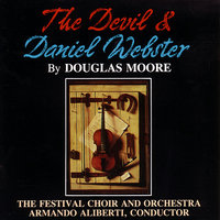 The Devil And Daniel Webster — Armando Aliberti, The Festival Choir And Orchestra