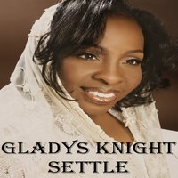 Settle — Gladys Knight