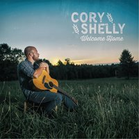 Welcome Home — Cory Shelly