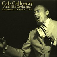 Remastered Collection, Vol. 3 — Cab Calloway and His Orchestra