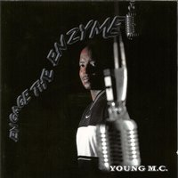 Engage the Enzyme — Young MC