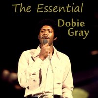 The Essential Dobie Gray — Dobie Gray