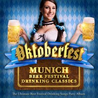 Oktoberfest - Munich Beer Festival Drinking Classics - The Ultimate Beer Festival Drinking Songs Party Album — The Munich Party Allstars Band