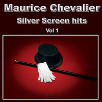 Silver Screen Hits, Vol. 1 — Maurice Chevalier